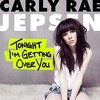 Tonight Im Getting Over You - Carly Rae Jepsen