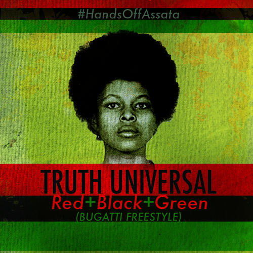 Truth Universal - Hands Off Assata(Bugatti Freestyle)  [RADIO]