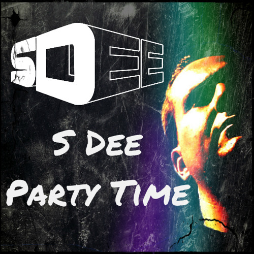 S Dee - Party Time 2010