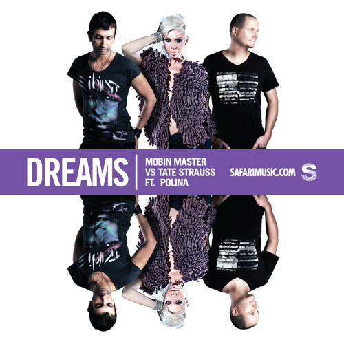 Mobin Master vs Tate Strauss ft Polina - Dreams (Safari mix)