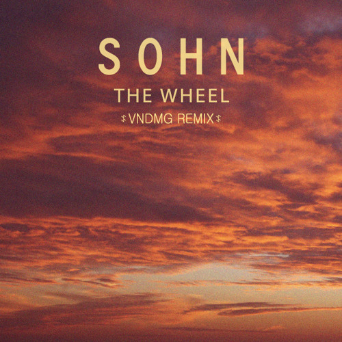 SOHN - The Wheel (VNDMG Remix)