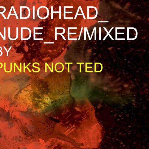 Radiohead RMX - Nude