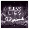 Burns - Lies - Ryeland VIP (FREE DL)