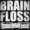 Brain Floss - Sudah pergi (feat Randy Noise Addict)