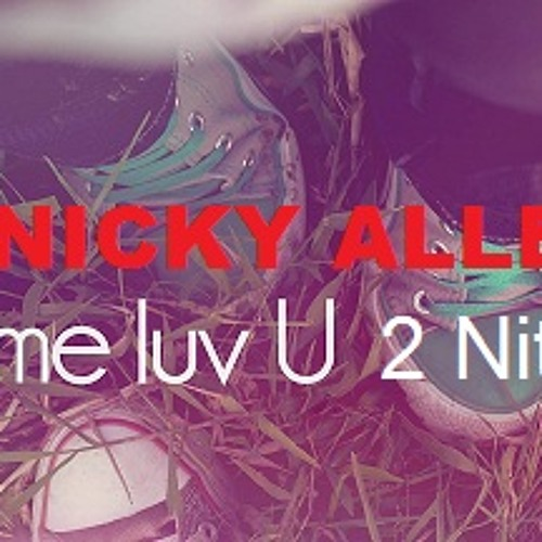 Let Me Love You 2 Nite (Dj Nicky Allen)