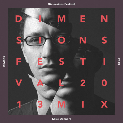 Mike Dehnert - Dimensions Festival 2013 Mix