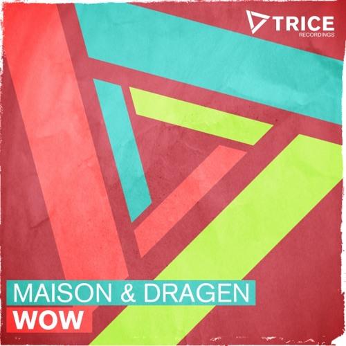 Maison & Dragen - WOW