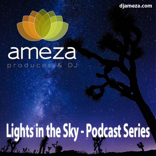 Ameza - Lights in the Sky 07 - Podcast Series - (Live at MDPROG)