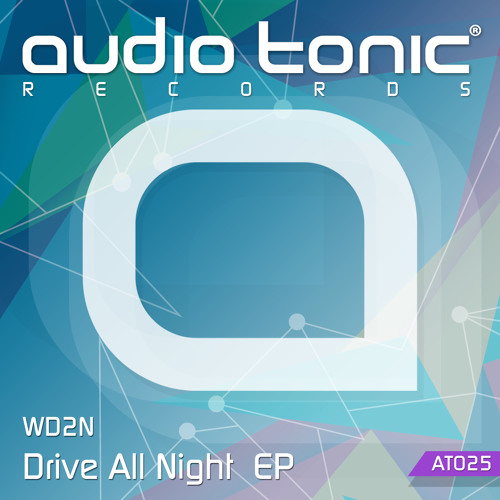 WD2N - Drive All Night (Original Mix) audio tonic Records [PREVIEW]
