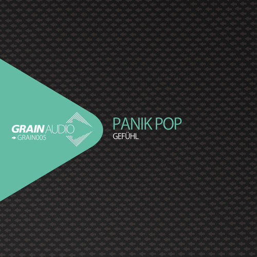 Panik Pop - Gefühl (Traumfabrik´s Feel Good Remix) [GRAIN005]