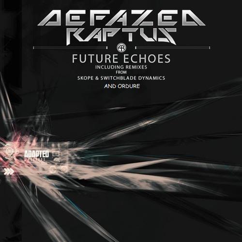 Defazed & Raptus - Future Echoes (Ordure Remix) [Adapted Records]