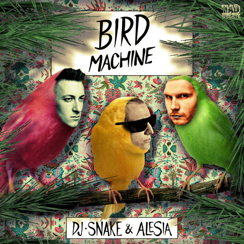 DJ Snake & Alesia - Bird Machine (Andy Prata Bootleg) [FREE DOWNLOAD]
