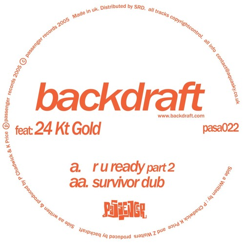 Backdraft 'RU Ready' ft. 24kt Gold - PASA022 - 2005