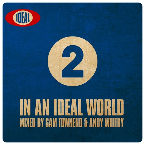 IN AN IDEAL WORLD 2 - ON SALE NOW - Double C.D + Digital