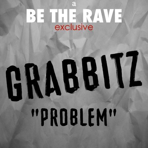 PROBLEM (BeTheRave.com Exclusive) [DL in DESCRIPTION]