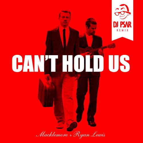 Macklemore - Can't Hold Us (DJ Psar Remix)