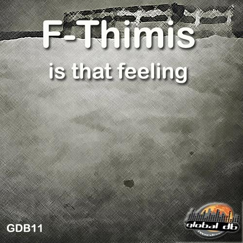 F-Thimis - Is that feeling (Original Mix) Snippet