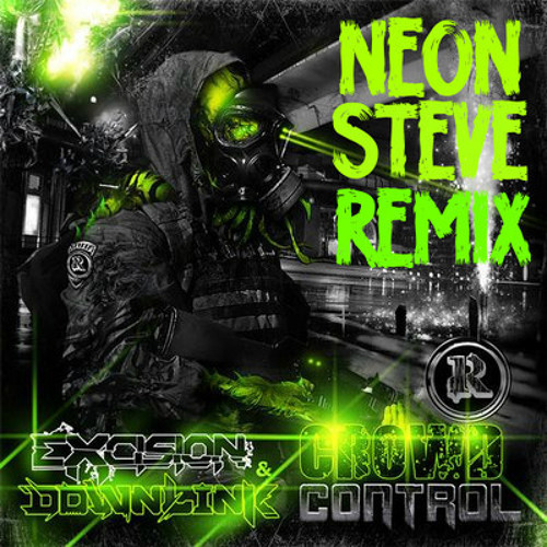 Excision & Downlink - Crowd Control (Neon Steve Remix) FREE DOWNLOAD