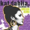"""Kat Dahlia - """"Gangsta"""" (Omeguh Remix)"""