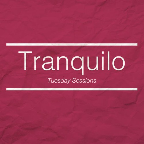 Tranquilo Tuesday Session #003 - Pierre August