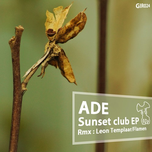 [GIR024] Ade - Sunset Club EP - OUT NOW - previews