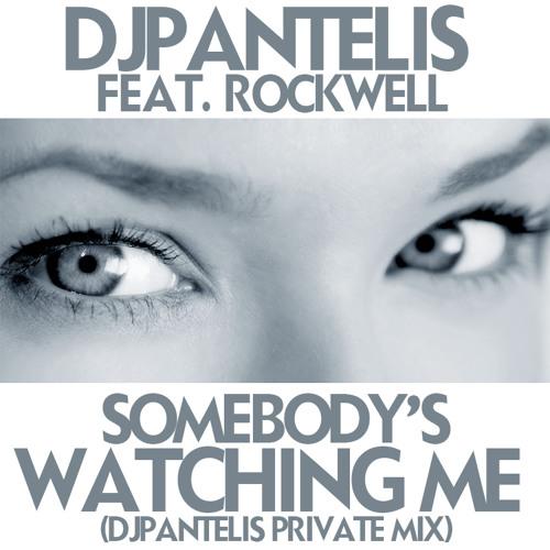 DJ Pantelis feat. Rockwell - Somebody's  Watching Me (DJ Pantelis Private Mix)