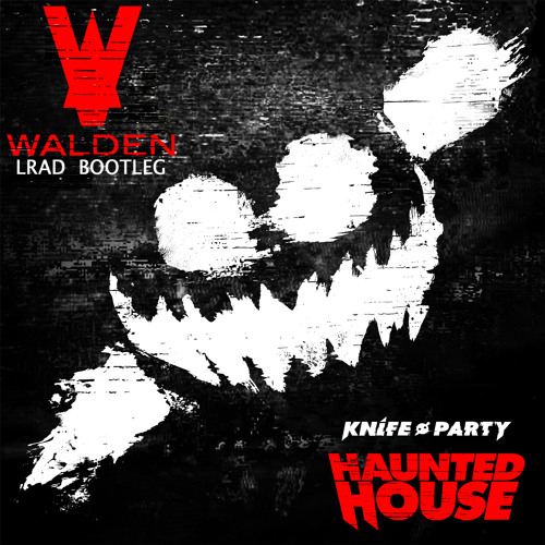 Knife Party - LRAD (Walden Bootleg)