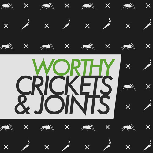 Worthy - Crickets & Joints EP - OWSLA