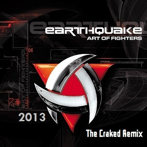Art of Fighters - Earthquake (2013 Remix)