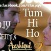 Tum hi ho - Aashiqui 2 - remix by JOJY
