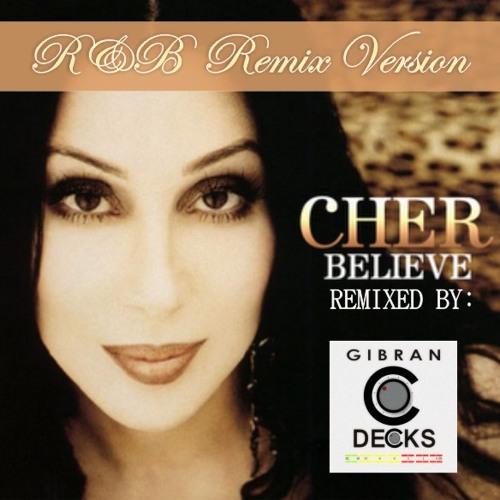 Cher - Believe (R&B Remix Gibran Decks)