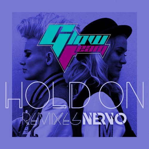 Hold On by NERVO (Glow Team Remix) - Dubstep.NET Exclusive