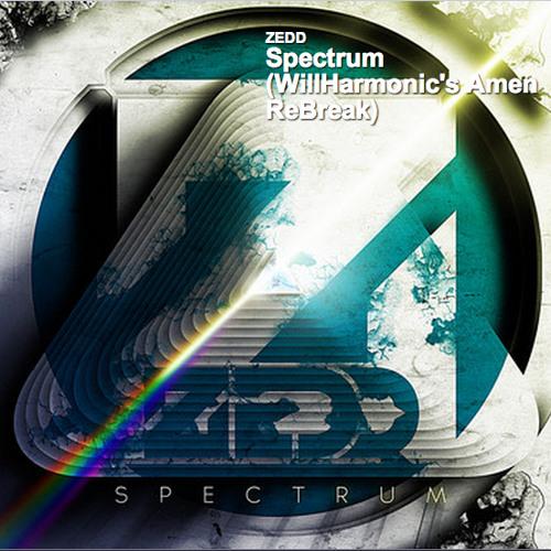 ZEDD - Spectrum (Will Harmonic's Amen ReBreak)