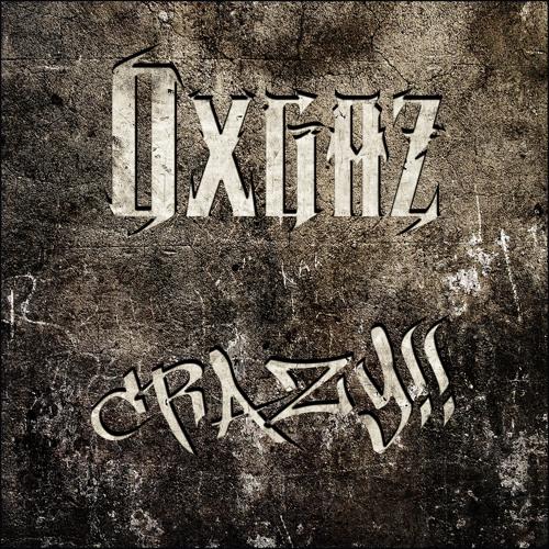Crazy by Oxgaz