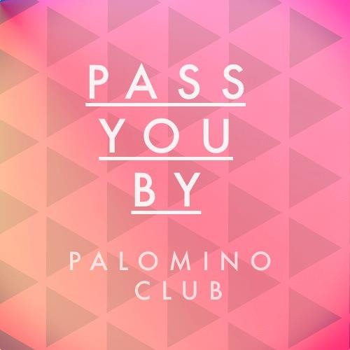 Pass You By