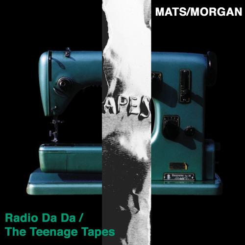 "Mats/Morgan, ""Djungle Man"" from  'Radio Da Da / The Teenage Tapes'"