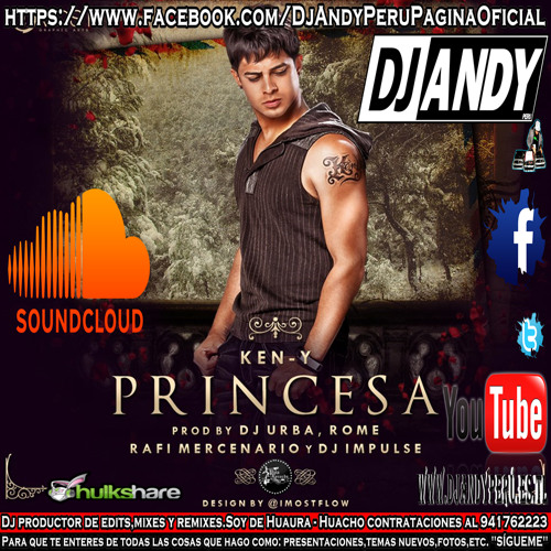 Princesa Remix - Ken-Y Feat. DJ ANDY PERU - (www.DjAndyPeru.es.tl)