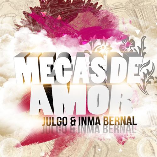 ¡¡¡YA A LA VENTA EN ITUNES!!! JULGO & INMA BERNAL - MEGAS DE AMOR. [ 21/5/2013 ] ITUNES.