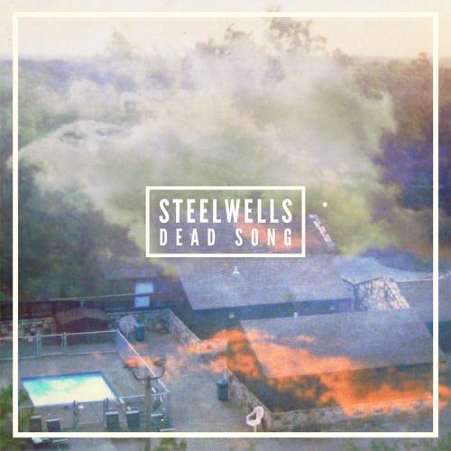 Steelwells - Dead Song