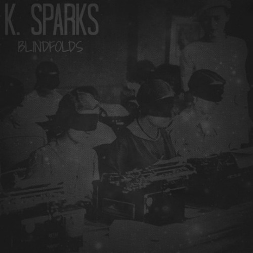 K. Sparks - Blindfolds (feat. Nation)
