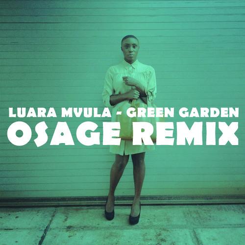 Laura Mvula - Green Garden (Osage remix)