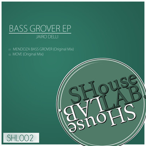 Jairo Delli-Mendoza Grover Bass (Original Mix) [Label Shouse] SHL002 Mayo 29,2013
