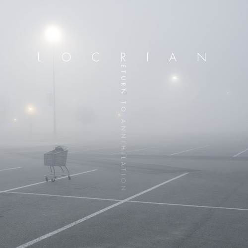Locrian - Eternal Return