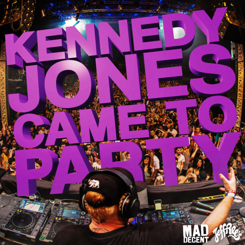 Kennedy Jones - Came To Party (JEFF053)
