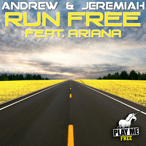 Andrew & Jeremiah - Run Free feat. Ariana (Original Mix) [Play Me Free]