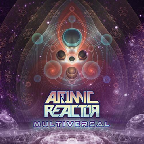 Atomic Reactor - Multiversal