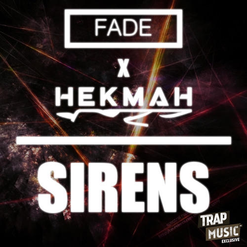 Sirens by Fade & Hekmah - TrapMusic.NET Exclusive