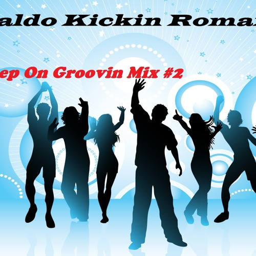 Geraldo.Kickin.Roman - Keep On Groovin Mix #2
