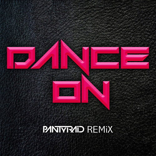 PANTyRAiD - Dance On [Free DL]