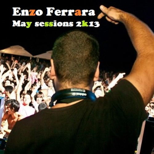 Enzo Ferrara - May Session 2k13